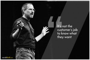 Steve Jobs quote about customer job. This is a common startup problem.